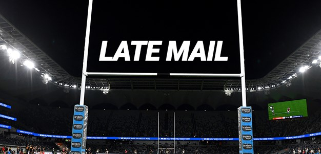 Late Mail: Round Three vs Roosters