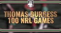 Thomas Burgess - 100 Rabbitohs games